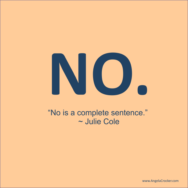 Quote tile: No is a complete sentence. ~ Julie Cole