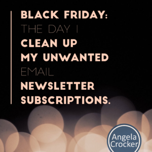 Tile image: Black Friday: the day I clean up my unwanted email newsletter subscriptions.
