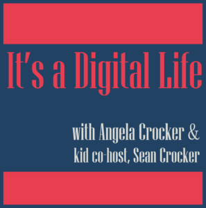 Graphic for It's a Digital Life podcast with Angela Crocker and kid co-host, Sean Crocker